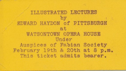 Here's a Watsontown Opera House Ticket. I'm not sure what year it is from.